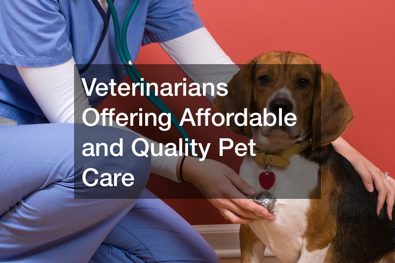 Veterinarians Offering Affordable and Quality Pet Care